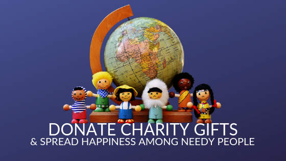Donate Charity Gifts & Spread Happiness Among Needy People
