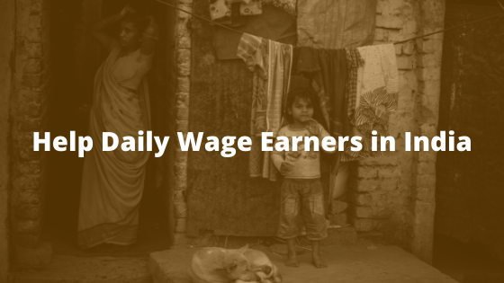 India Lockdown situation - Donate Food to Daily Wage Earners